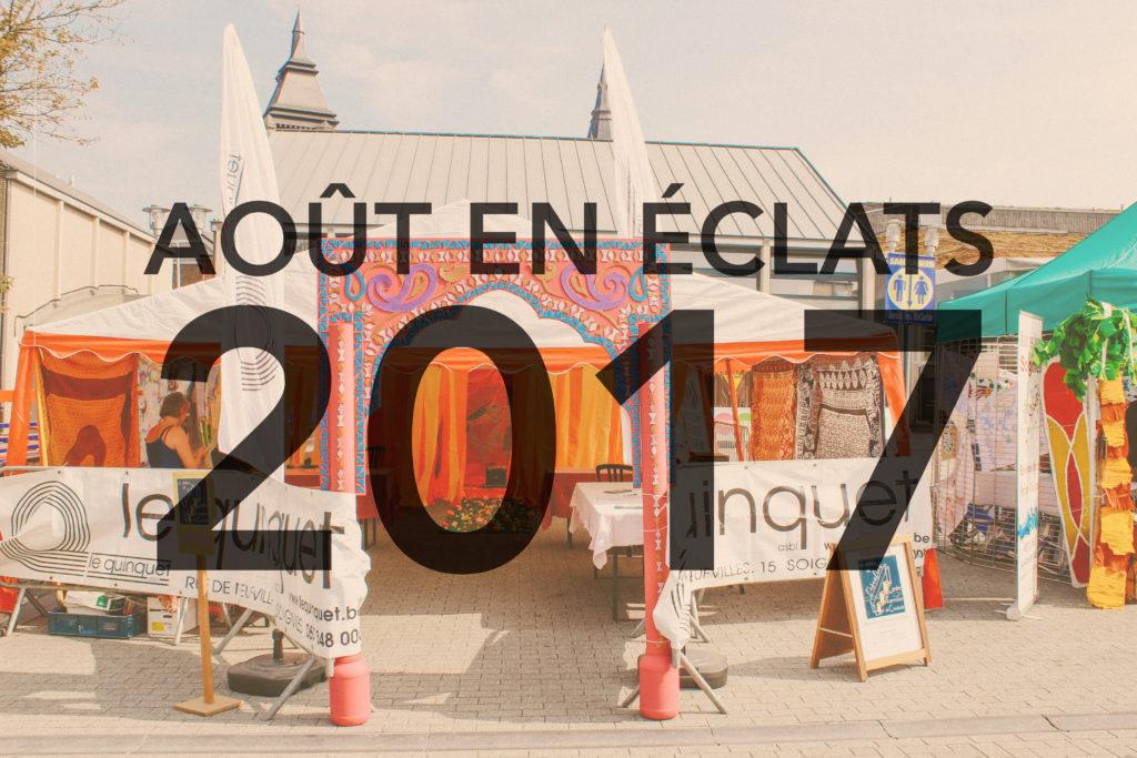 Aout en Eclats 2017 Village créatif du Centre d'Expression et de Créativité Ateliers de l'escalier Le Quinquet asbl