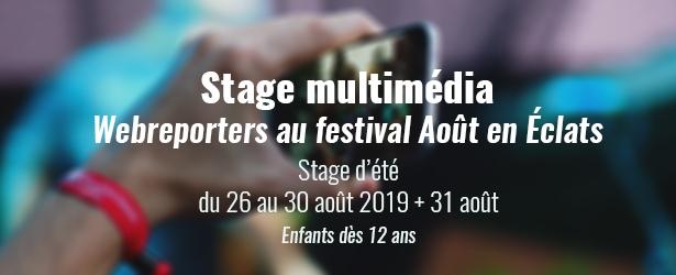 stage multimédia couverture média d'aout en eclats à Soignies été 31 août 2019 stage photo et vidéo smartphone appareil réflex festival concerts et arts de la rue